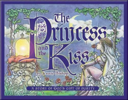 cover of the princess and the kiss a story of gods gift of purity.